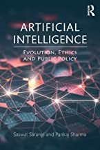 Artificial Intelligence: Evolution, Ethics and Public Policy
