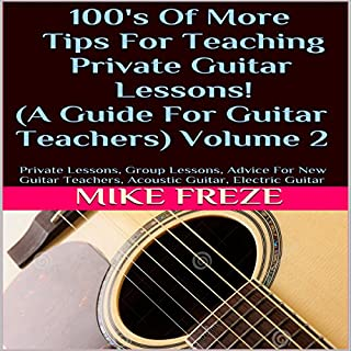100's of More Tips for Teaching Private Guitar Lessons! audiobook cover art
