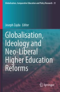 Globalisation, Ideology and Neo-Liberal Higher Education Reforms