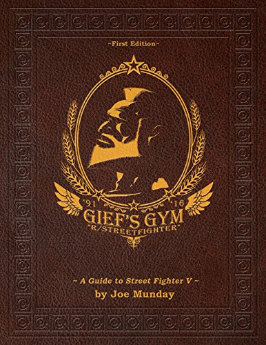 Gief's Gym: A Guide to Street Fighter V: Paperwhite Edition
