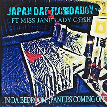 In the Bedroom (Panties Coming Off) [feat. Miss Jane & Lady Cash]