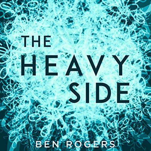 The Heavy Side: A Novel Audiobook By Ben Rogers cover art