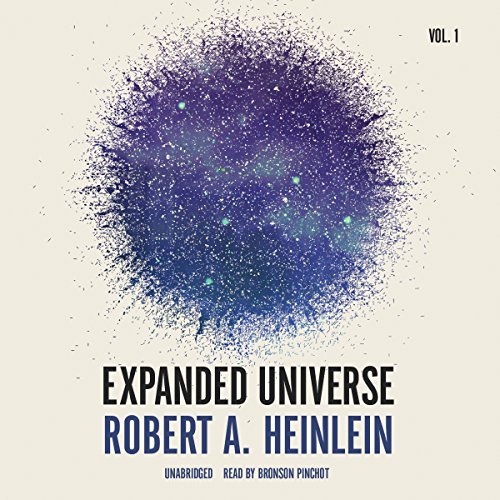 Expanded Universe, Vol. 1                   By:                                                                                                                                 Robert A. Heinlein                               Narrated by:                                                                                                                                 Bronson Pinchot                      Length: 9 hrs and 3 mins     13 ratings     Overall 4.5