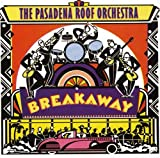 Songtexte von Pasadena Roof Orchestra - Breakaway