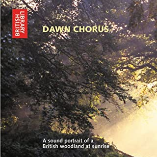 Dawn Chorus     A Sound Portrait of a British Woodland at Sunrise              By:                                                                                                                                 Ron Kettle,                                                                                        Richard Ranft                               Narrated by:                                                                                                                                 uncredited                      Length: 1 hr and 13 mins     17 ratings     Overall 4.7