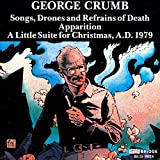 George Crumb - Songs, Drones and Refrains of Death / Little Suite f. Christmas / Apparition