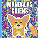 mandalas chiens: Livre de Coloriage pour Adulte ou enfant | coloriages de chien antistress et relaxants | activité apaisante à la maison