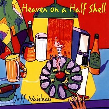 Heaven On A Half Shell