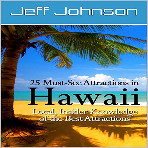 25 Must-See Attractions in Hawaii audiobook cover art