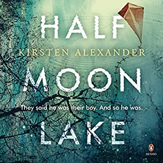 Half Moon Lake                   By:                                                                                                                                 Kirsten Alexander                               Narrated by:                                                                                                                                 Andi Arndt                      Length: 8 hrs and 17 mins     10 ratings     Overall 4.5