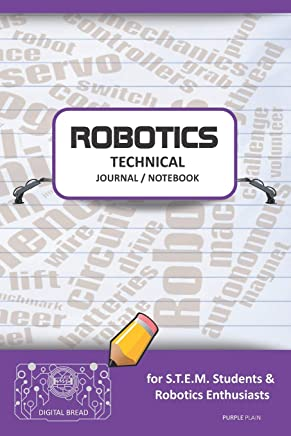 Robotics Technical Journal Notebook - For Stem Students & Robotics Enthusiasts: Build Ideas, Code Plans, Parts List, Troubleshooting Notes, Competition Results, Meeting Minutes, Purple Gplain