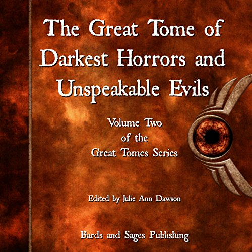 The Great Tome of Darkest Horrors and Unspeakable Evils audiobook cover art