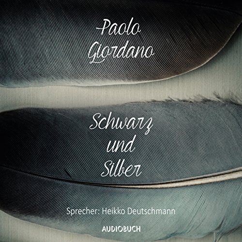 Schwarz und Silber                   By:                                                                                                                                 Paolo Giordano                               Narrated by:                                                                                                                                 Heikko Deutschmann                      Length: 3 hrs and 32 mins     Not rated yet     Overall 0.0