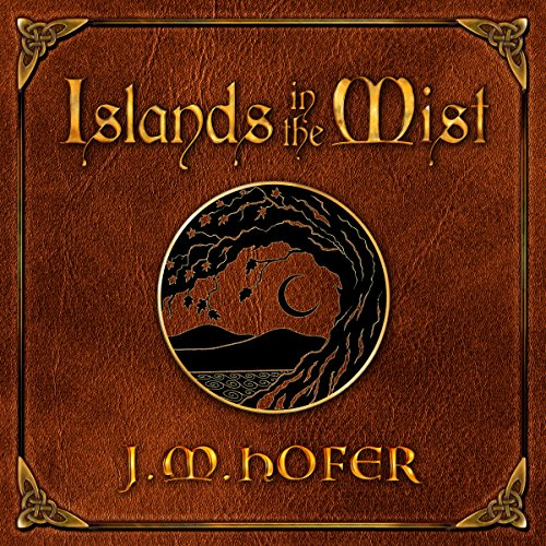 Islands in the Mist                   By:                                                                                                                                 J.M. Hofer                               Narrated by:                                                                                                                                 John Keating                      Length: 14 hrs and 19 mins     Not rated yet     Overall 0.0