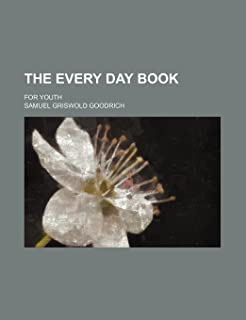 The Every Day Book; For Youth