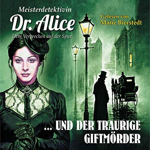 Meisterdetektivin Dr. Alice und der traurige Giftmörder Titelbild