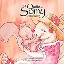 La Quête de Somy, l´histoire d'un choix de devenir mère célibataire (French Edition)