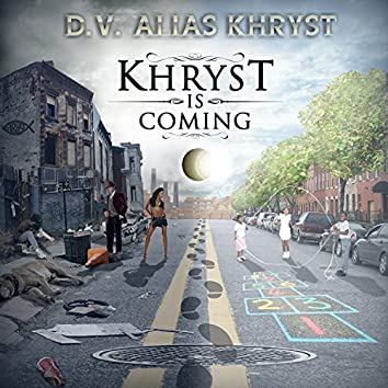 Khryst Is Coming