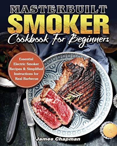 Masterbuilt Smoker Cookbook For Beginners
