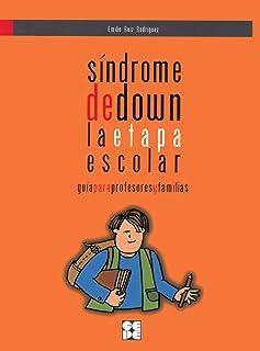Síndrome de Down. La Etapa Escolar. Guía para profesores y familias: Guía para profesores y familias: 2 (Padres y educador...