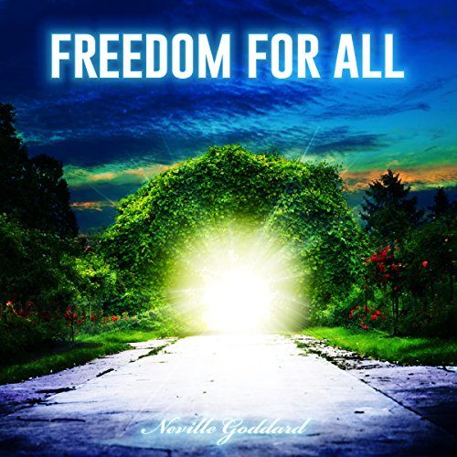 Neville Goddard: Freedom for All audiobook cover art