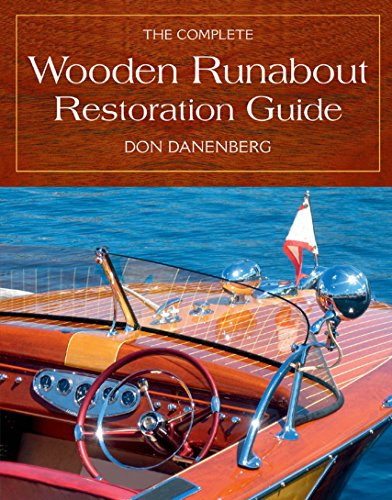 The Complete Wooden Runabout Restoration Guide (English Edition)