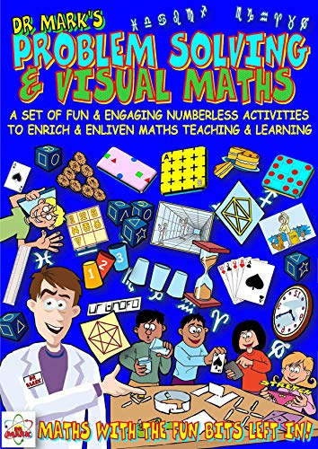 PROBLEM SOLVING & VISUAL MATHS: A Set of Fun & Engaging Numberless Activities To Enrich & Enliven Maths Teaching & Learning - With A Focus On Shape, Space, ... (Magical Maths Book 2) (English Edition)