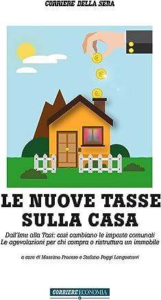 Le nuove tasse sulla casa: Dall'Imu alla Tasi: così cambiano le imposte comunali Le agevolazioni per chi compra o ristruttura un immobile