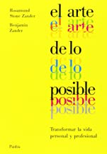 El arte de lo posible: Transformar la vida personal y profesional