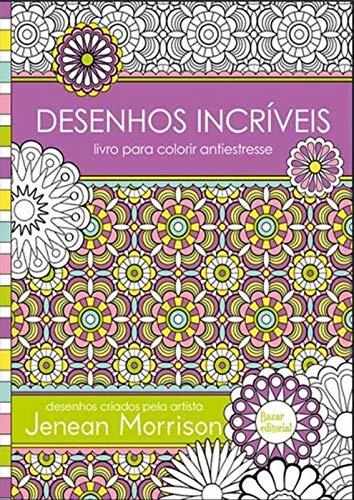 Desenhos Incríveis: Livro para colorir antiestresse