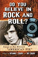 """Do You Believe in Rock and Roll?: Essays on Don McLean's """"American Pie"""""""