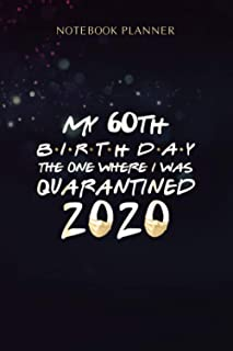 Notebook Planner My 60th birthday the one where I was quarantined 2020: Homeschool, Menu, 114 Pages, Homework, Simple, 6x9...
