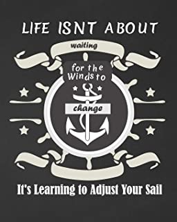Life Isnt About Waiting For The Winds To Change It's Learning To Adjust Your Sail: Black Cruise Travel Planner Journal Organizer Notebook Trip Diary | Family Vacation | Budget Packing Checklist Itinerary Weekly Daily Activity Agenda Flight Information Exc