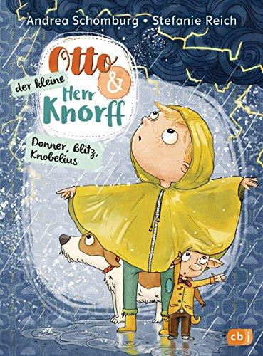 Otto und der kleine Herr Knorff - Donner, Blitz, Knobelius (Die Otto und der kleine Herr Knorff-Reihe 3)