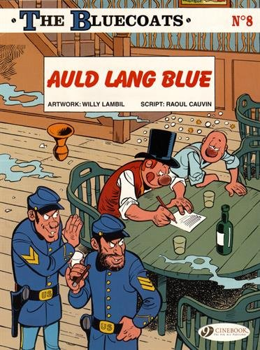 The Bluecoats - tome 8 Auld Lang Blue (08)
