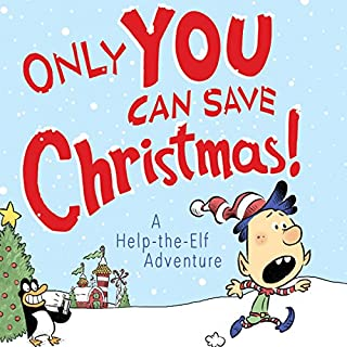 Only YOU Can Save Christmas!: A Help-the-Elf Adventure cover art