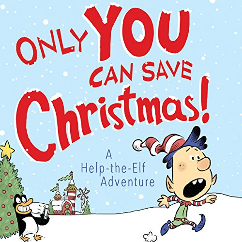 Only YOU Can Save Christmas!: A Help-the-Elf Adventure audiobook cover art