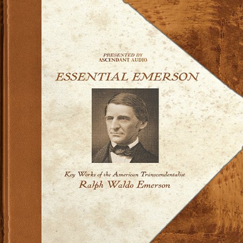 Emerson: Essential Emerson - Key Works of the American Transcendentalist Ralph Waldo Emerson audiobook cover art