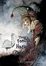 These Foolish and Harmful Delights