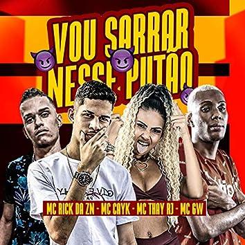Vou Sarrar Nesse Putão (feat. Mc Gw & Mc Thay RJ) (Brega Funk)