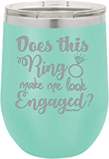 Shop4Ever Does This Ring Make Me Look Engaged? Engraved Insulated Stainless Steel Wine Tumbler with Lid ~ Engagement Gift ~ (Teal, 12 oz.)
