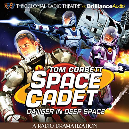 Tom Corbett Danger in Deep Space Audiobook By Jerry Robbins,                                                                                        Deniz Cordell (dramatized by) cover art