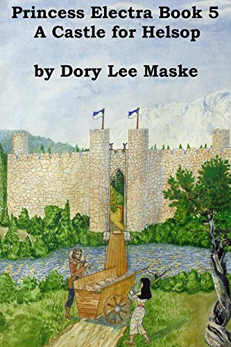 Princess Electra Book 5  A Castle for Helsop (English Edition)