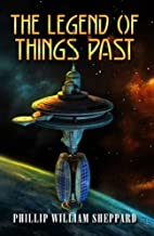 The Legend of Things Past (Beyond Pluto SciFi Futuristic Aventures Book 1)