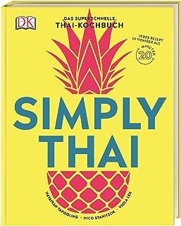 Simply Thai: Das superschnelle Thai-Kochbuch