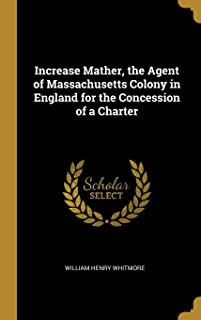 Increase Mather, the Agent of Massachusetts Colony in England for the Concession of a Charter