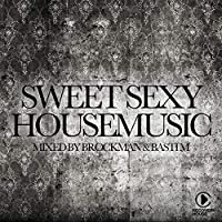 Sweet Sexy Housemusic DJ Mix by Brockman & Basti M (Continous DJ Mix)