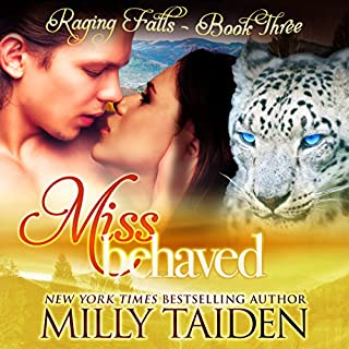 Miss Behaved     Raging Falls, Book 3              Written by:                                                                                                                                 Milly Taiden                               Narrated by:                                                                                                                                 Lauren Sweet                      Length: 3 hrs and 43 mins     1 rating     Overall 3.0