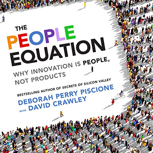 The People Equation     Why Innovation Is People, Not Products              By:                                                                                                                                 Deborah Perry Piscione,                                                                                        David Crawley PhD                               Narrated by:                                                                                                                                 Jeff Hoyt                      Length: 4 hrs and 50 mins     3 ratings     Overall 3.7