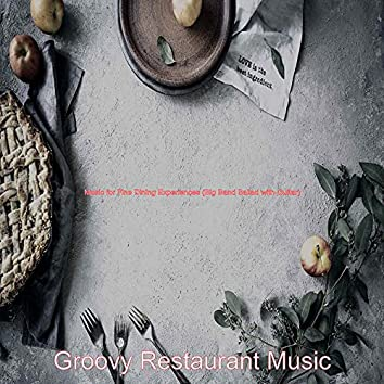 Music for Fine Dining Experiences (Big Band Ballad with Guitar)